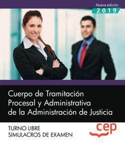 CUERPO TRAMITACION PROCESAL ADMINISTRATIVA JUSTICIA T. LIBRE SIMULACROS CEP 2019
