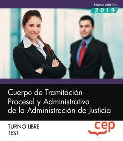 CUERPO TRAMITACION PROCESAL ADMINISTRATIVA JUSTICIA T. LIBRE TEST CEP 2019