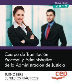 CUERPO TRAMITACION PROCESAL JUSTICIA T. LIBRE SUPUESTOS CEP 2019