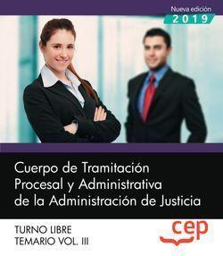CUERPO TRAMITACION PROCESAL ADMINISTRATIVA JUSTICIA T. LIBRE TEMARIO 3 CEP 2019
