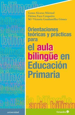 ORIENTACIONES TEORICAS Y PRACTICAS PARA EL AULA BILINGÜE EN EDUCACION PRIMARIA