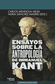 ENSAYOS SOBRE LA ANTROPOLOGÍA DE IMMANUEL KANT