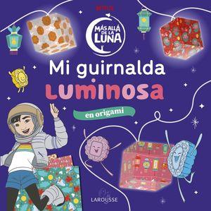 MÁS ALLÁ DE LA LUNA. MI GUIRNALDA LUMINOSA