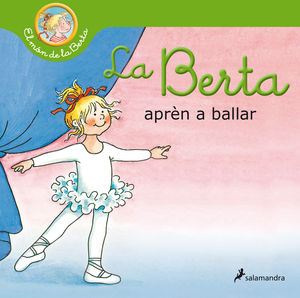LA BERTA APRÈN A BALLAR (EL MÓN DE LA BERTA)