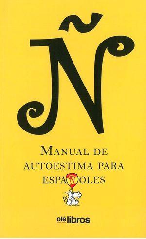 Ñ. MANUAL DE AUTOESTIMA PARA ESPAÑOLES