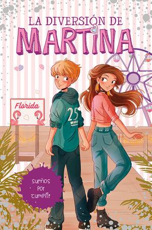 LA DIVERSION DE MARTINA 10. SUEÑOS POR CUMPLIR