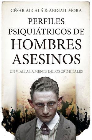 PERFILES PSIQUIÁTRICOS DE HOMBRES ASESINOS