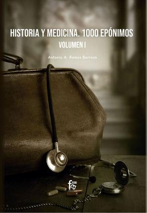 HISTORIA  Y MEDICINA. 1000 EPÓNIMOS VOLUMEN 1