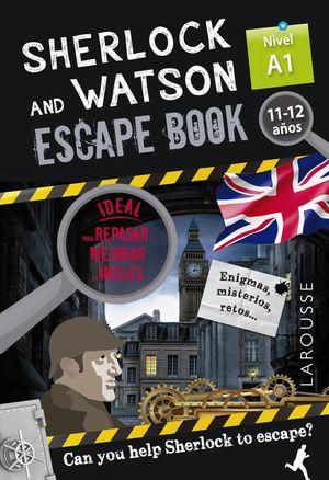 SHERLOCK & WATSON. ESCAPE BOOK PARA REPASAR INGLES A1. 11-12 AÑOS