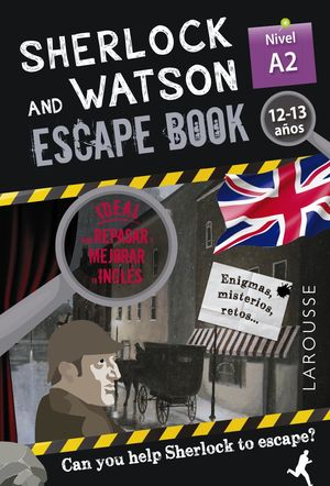 SHERLOCK & WATSON. ESCAPE BOOK PARA REPASAR INGLES A2. 12-13 AÑOS