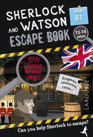 SHERLOCK & WATSON. ESCAPE BOOK PARA REPASAR INGLES B1. 13-14 AÑOS