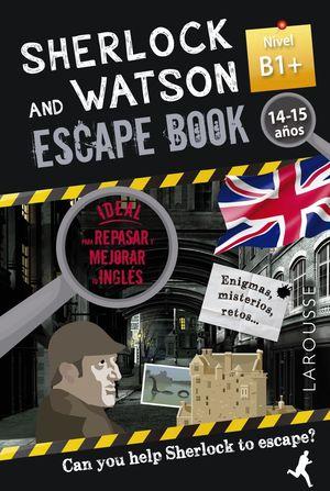 SHERLOCK & WATSON. ESCAPE BOOK PARA REPASAR INGLES B1+. 14-15 AÑOS