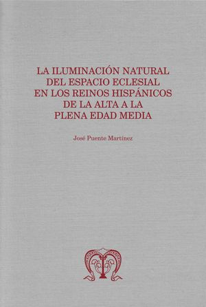 LA ILUMINACIÓN NATURAL DEL ESPACIO ECLESIAL EN LOS REINOS HISPÁNICOS DE LA ALTA