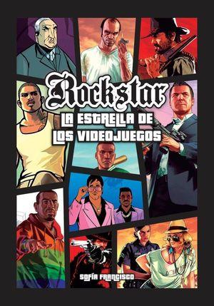 ROCK STAR. LA ESTRELLA DE LOS VIDEOJUEGOS