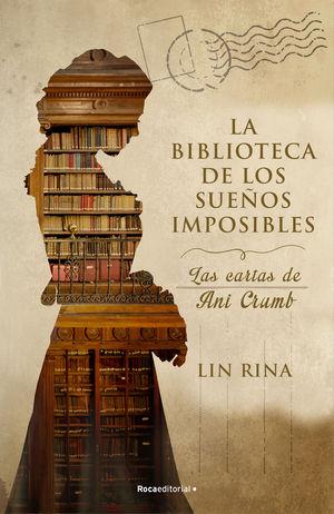 LA BIBLIOTECA DE LOS SUEÑOS IMPOSIBLES. LAS CARTAS DE ANI CRUMB