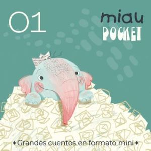 MIAU POCKET 1. 5 GRANDES CUENTOS EN FORMATO MINI