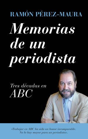 MEMORIAS DE UN PERIODISTA. TRES DÉCADAS EN ABC