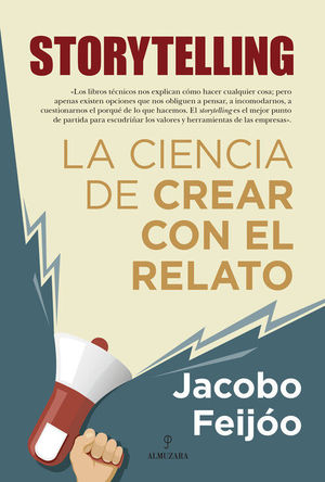 STORYTELLING. LA CIENCIA DE CREAR CON EL RELA...