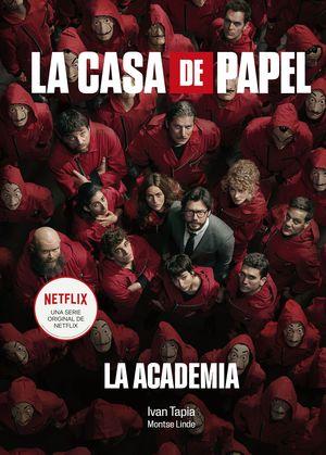LA CASA DE PAPEL. LA ACADEMIA