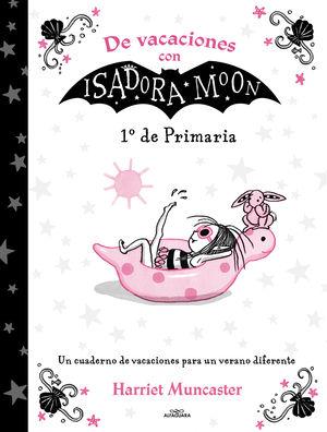 DE VACACIONES CON ISADORA MOON (1º DE PRIMARIA)