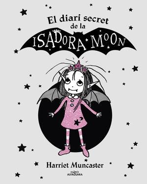 EL DIARI SECRET DE LA ISADORA MOON (LA ISADORA MOON)