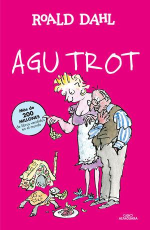 AGU TROT (ALFAGUARA CLÁSICOS)