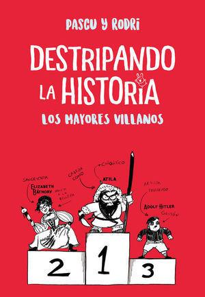 DESTRIPANDO LA HISTORIA LOS MAYORES VILLANOS