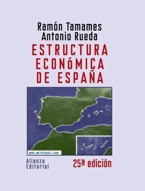 ESTRUCTURA ECONOMICA DE ESPAÑA 25ª EDICION