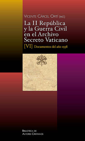 II REPUBLICA Y GUERRA CIVIL EN ARCHIVO SECRETO VATICANO