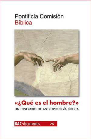 ¿QUÉ ES EL HOMBRE? UN ITINERARIO DE ANTROPOLOGIA BIBLICA