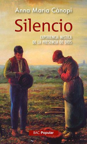 SILENCIO /EXPERIENCIA MÍSTICA DE LA PRESENCIA DE DIOS
