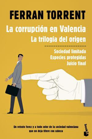 LA CORRUPCION EN VALENCIA. LA TRILOGIA DEL ORIGEN