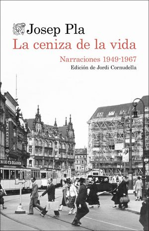 LA CENIZA DE LA VIDA: NARRACIONES 1949-1967