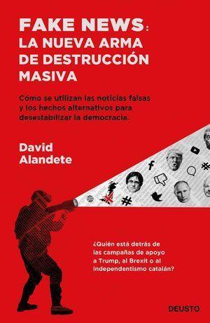 FAKE NEWS: LA NUEVA ARMA DE DESTRUCCIÓN MASICA