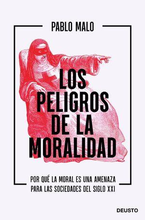 LOS PELIGROS DE LA MORALIDAD