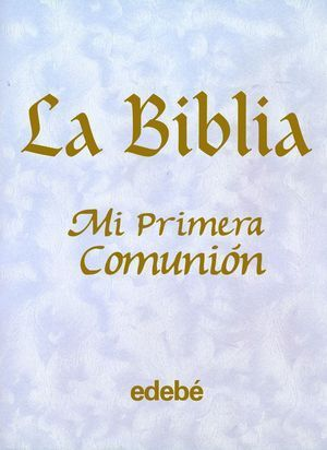 BIBLIA, LA MI PRIMERA COMUNION