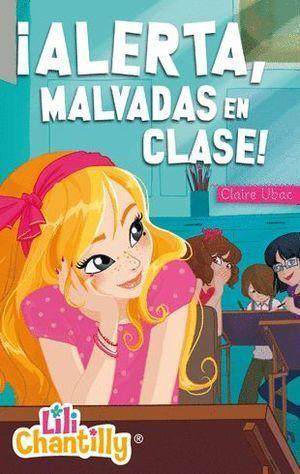 LILI CHANTILLY 2. ¡ALERTA, MALVADAS EN CLASE!