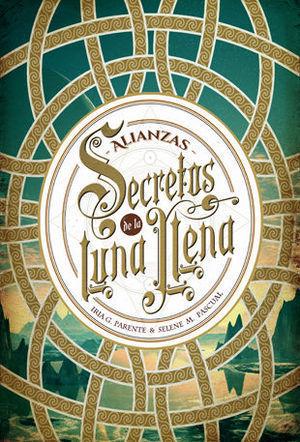 ALIANZAS 1. SECRETOS DE LA LUNA LLENA