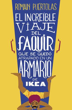 INCREÍBLE VIAJE DEL FAQUIR QUE SE QUEDÓ ATRAPADO EN UN ARMARIO DE IKEA, EL
