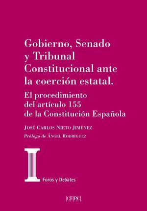 GOBIERNO, SENADO Y TRIBUNAL CONSTITUCIONAL ANTE LA COERCION ESTATAL.