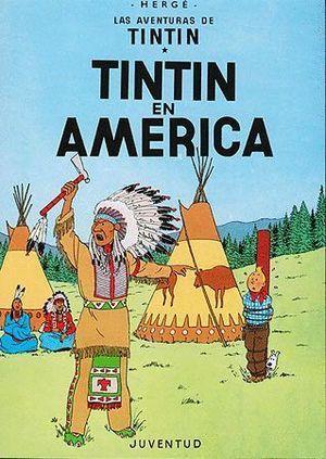 LAS AVENTURAS DE TINTIN 3. TINTIN EN AMÉRICA