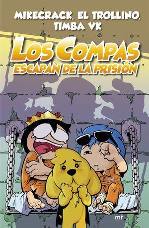 LOS COMPAS 2. LOS COMPAS ESCAPAN DE LA PRISIÓN (NUEVA PRESENTACIÓN)