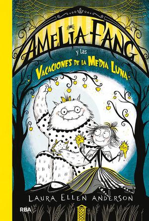 AMELIA FANG 4 Y LAS VACACIONES DE LA MEDIA LUNA