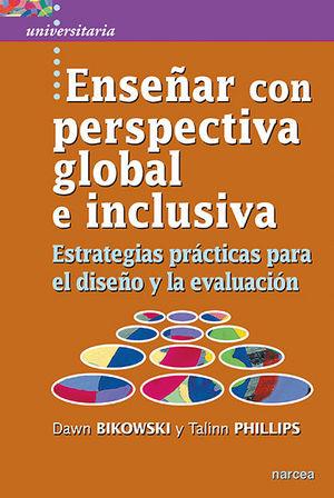 ENSEÑAR CON PERSPECTIVA GLOBAL E INCLUSIVA /ESTRATEGIAS PRÁCTICAS PARA EL DISEÑO