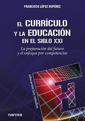 EL CURRÍCULO Y LA EDUCACIÓN EN EL SIGLO XXI /LA PREPARACIÓN DEL FUTURO Y EL ENFO