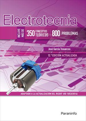 ELECTROTECNIA (350 CONCEPTOS TEORICOS - 800 PROBLEMAS) 12ª ED.