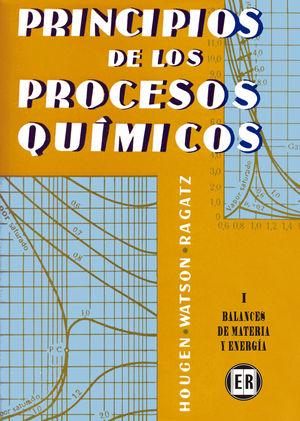 PRINCIPIOS DE LOS PROCESOS QUIMICOS VOLUMEN 1. BALANCES DE MATERIA Y ENERGÍA