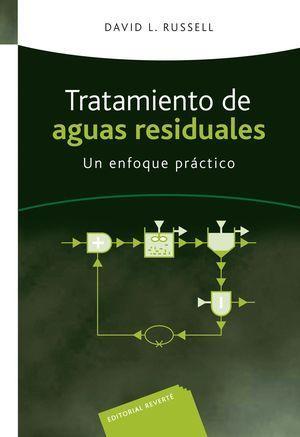 TRATAMIENTO DE AGUAS RESIDUALES.UN ENFOQUE PRACTICO.