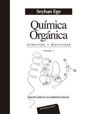QUÍMICA ORGÁNICA. ESTRUCTURA Y REACTIVIDAD. VOLUMEN 1