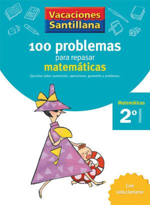 2EP CUADERNO MATEMATICAS 100 PROBLEMAS PARA REPASAR SANTILLANA